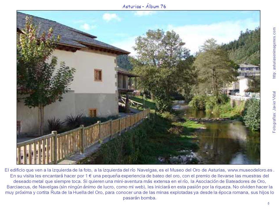 6 Asturias - Álbum 76 Fotografías: Javier Vidal http: asturiasenimagenes.com El edificio que ven a la izquierda de la foto, a la izquierda del río Nav