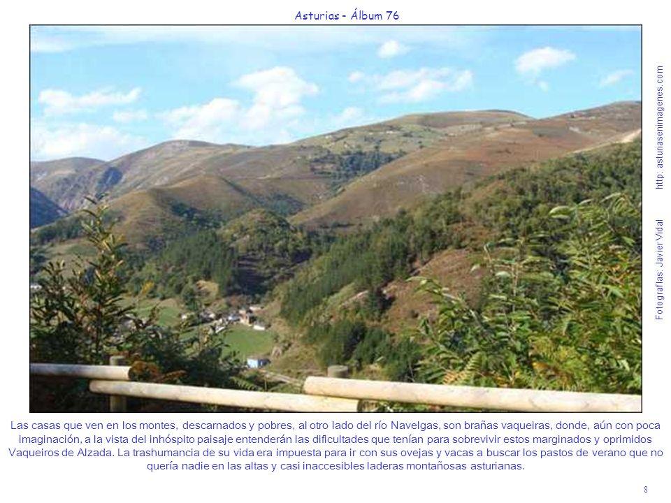 8 Asturias - Álbum 76 Fotografías: Javier Vidal http: asturiasenimagenes.com Las casas que ven en los montes, descarnados y pobres, al otro lado del r