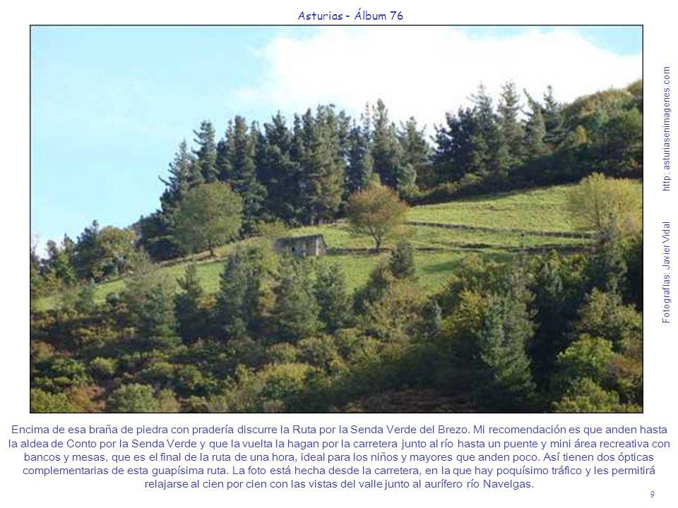 9 Asturias - Álbum 76 Fotografías: Javier Vidal http: asturiasenimagenes.com Encima de esa braña de piedra con pradería discurre la Ruta por la Senda