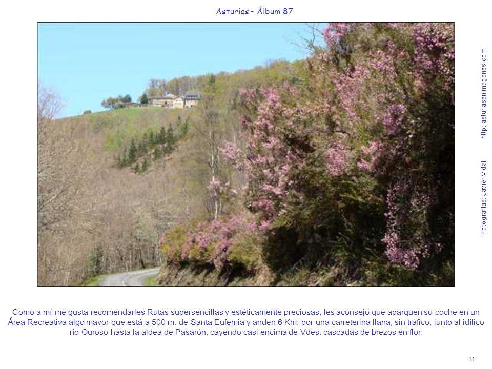 11 Asturias - Álbum 87 Fotografías: Javier Vidal http: asturiasenimagenes.com Como a mí me gusta recomendarles Rutas supersencillas y estéticamente pr