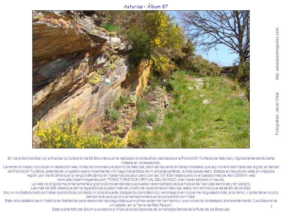5 Asturias - Álbum 87 Fotografías: Javier Vidal http: asturiasenimagenes.com En los próximos días voy a finalizar la Colección de 90 álbumes que he re