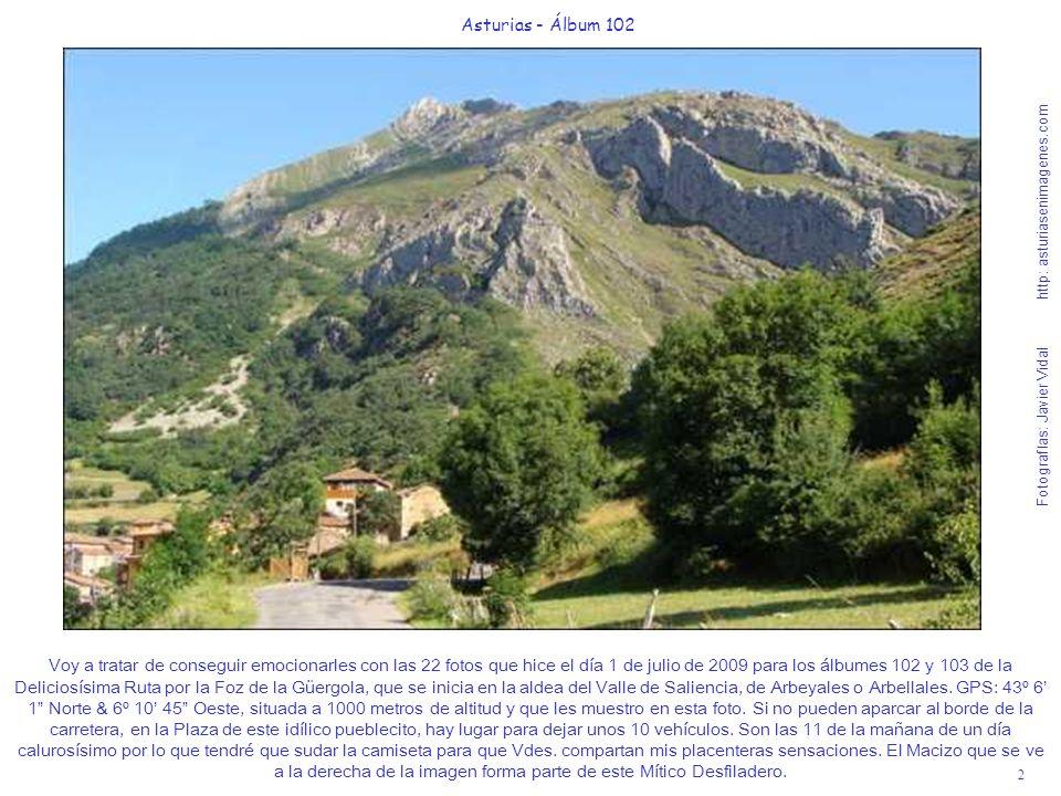 2 Asturias - Álbum 102 Fotografías: Javier Vidal http: asturiasenimagenes.com Voy a tratar de conseguir emocionarles con las 22 fotos que hice el día