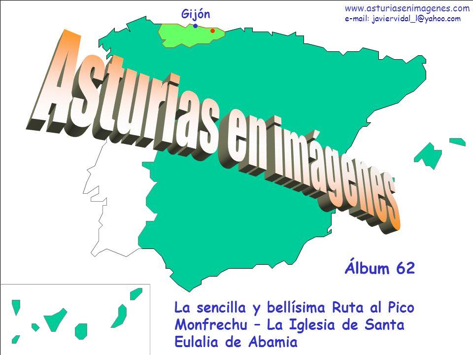 1 Asturias - Álbum 62 Gijón La sencilla y bellísima Ruta al Pico Monfrechu – La Iglesia de Santa Eulalia de Abamia Álbum 62 www.asturiasenimagenes.com