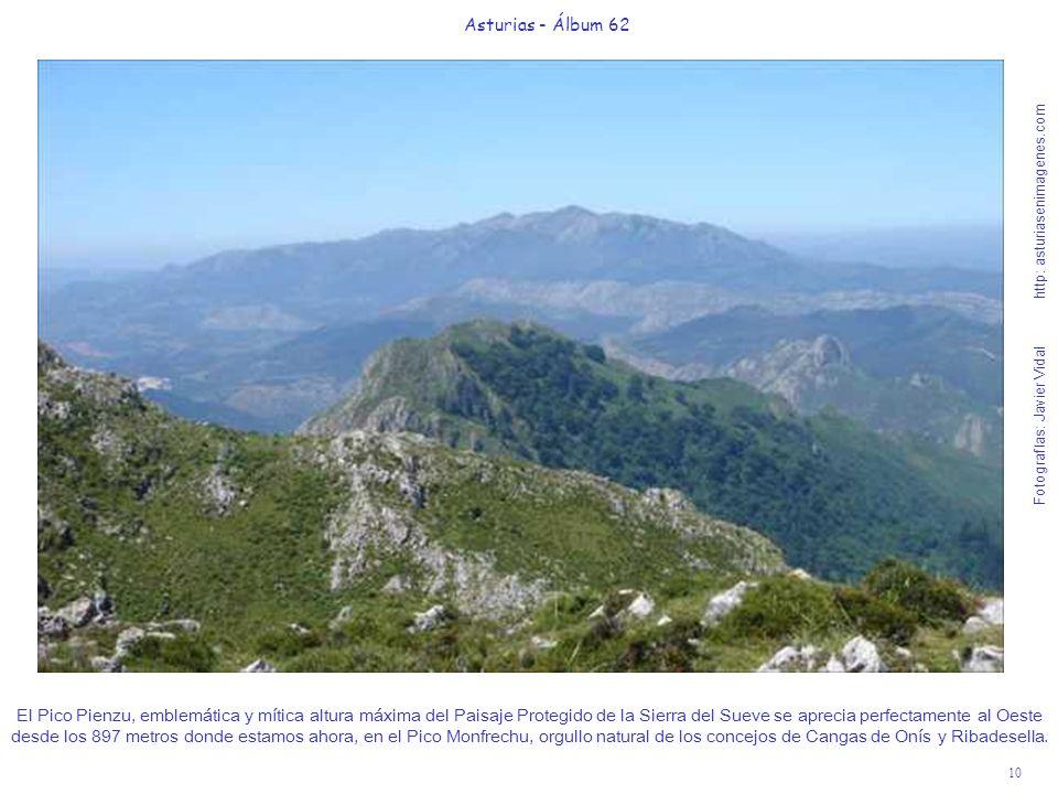 10 Asturias - Álbum 62 Fotografías: Javier Vidal http: asturiasenimagenes.com El Pico Pienzu, emblemática y mítica altura máxima del Paisaje Protegido