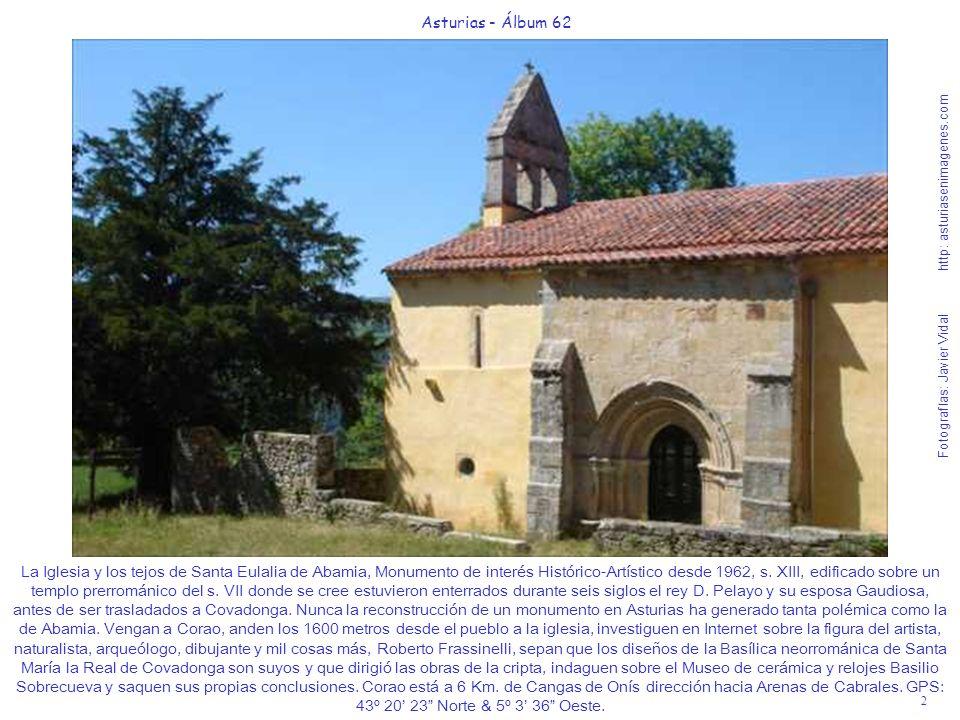 2 Asturias - Álbum 62 Fotografías: Javier Vidal http: asturiasenimagenes.com La Iglesia y los tejos de Santa Eulalia de Abamia, Monumento de interés H