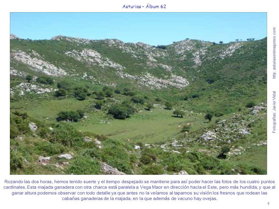 9 Asturias - Álbum 62 Fotografías: Javier Vidal http: asturiasenimagenes.com Rozando las dos horas, hemos tenido suerte y el tiempo despejado se manti