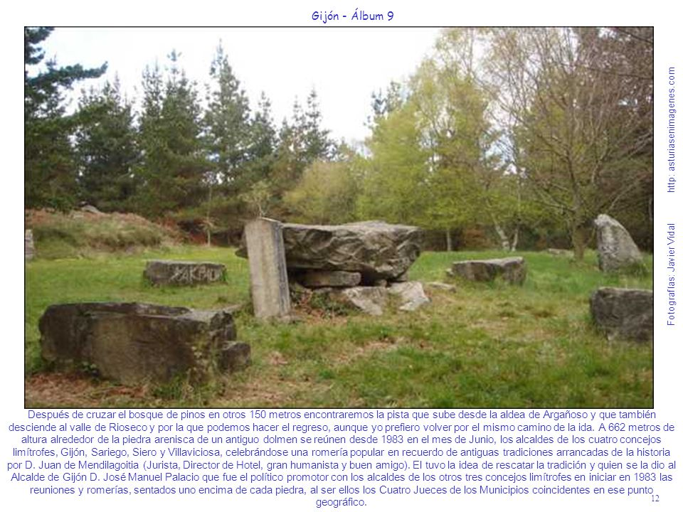 12 Gijón - Álbum 9 Fotografías: Javier Vidal http: asturiasenimagenes.com Después de cruzar el bosque de pinos en otros 150 metros encontraremos la pi