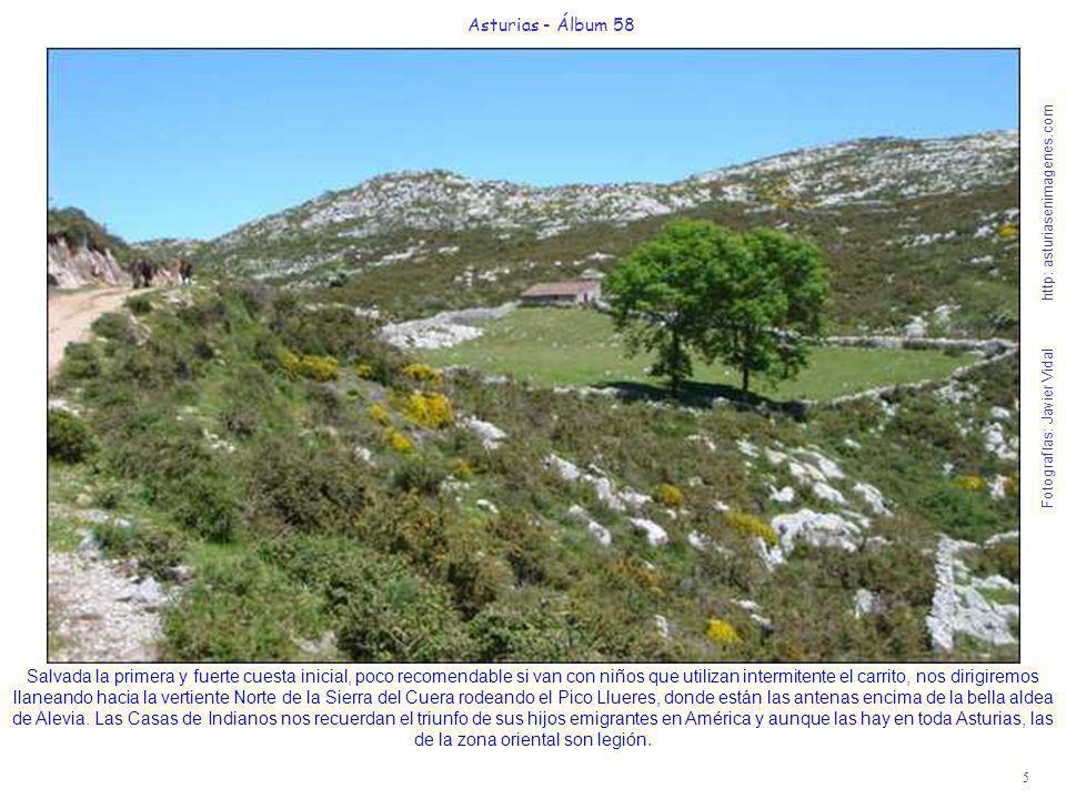 5 Asturias - Álbum 58 Fotografías: Javier Vidal http: asturiasenimagenes.com Salvada la primera y fuerte cuesta inicial, poco recomendable si van con
