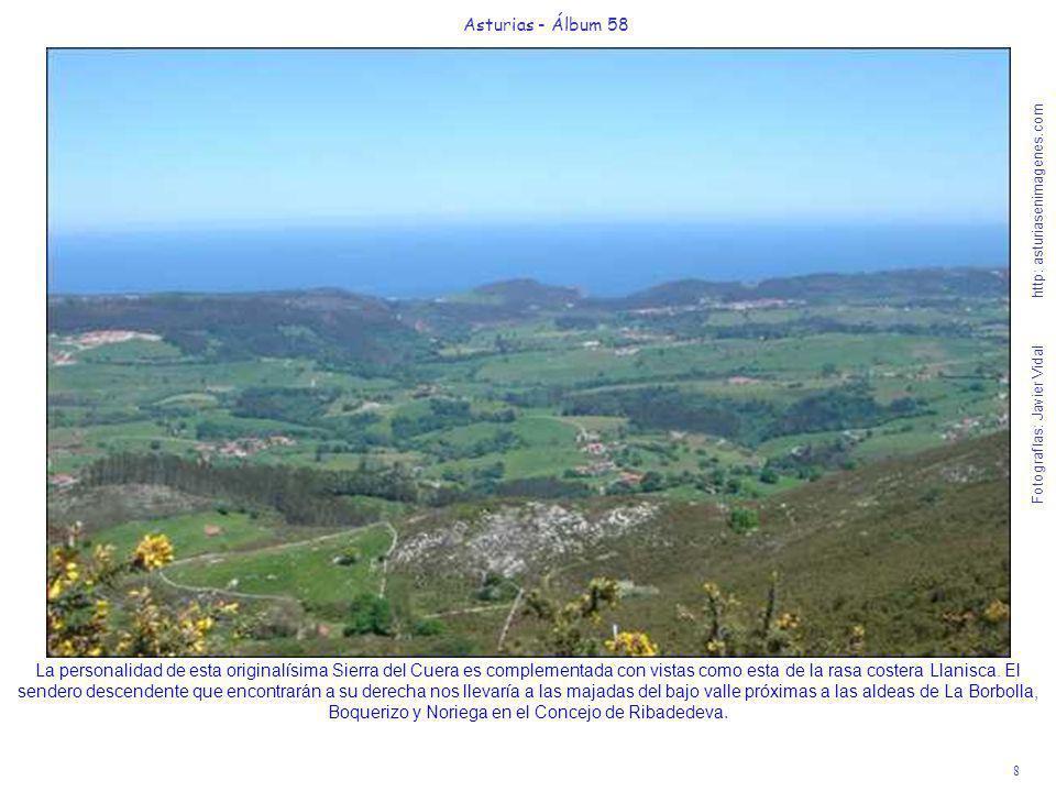 8 Asturias - Álbum 58 Fotografías: Javier Vidal http: asturiasenimagenes.com La personalidad de esta originalísima Sierra del Cuera es complementada c
