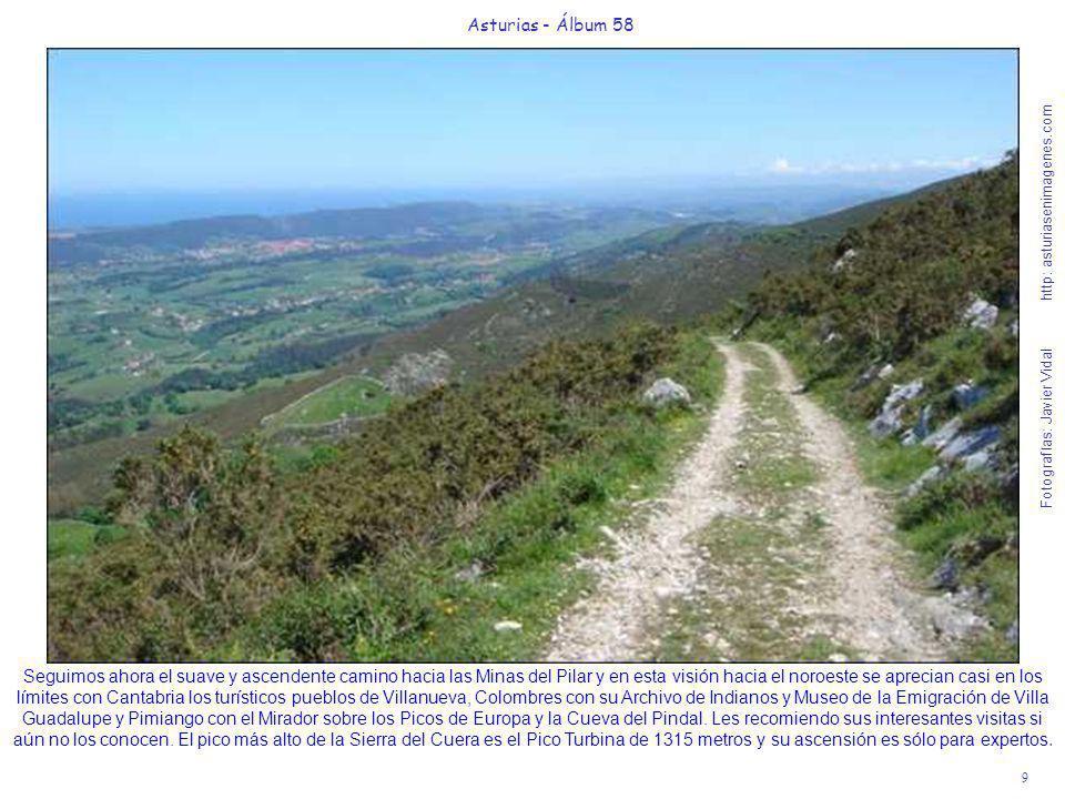 9 Asturias - Álbum 58 Fotografías: Javier Vidal http: asturiasenimagenes.com Seguimos ahora el suave y ascendente camino hacia las Minas del Pilar y e