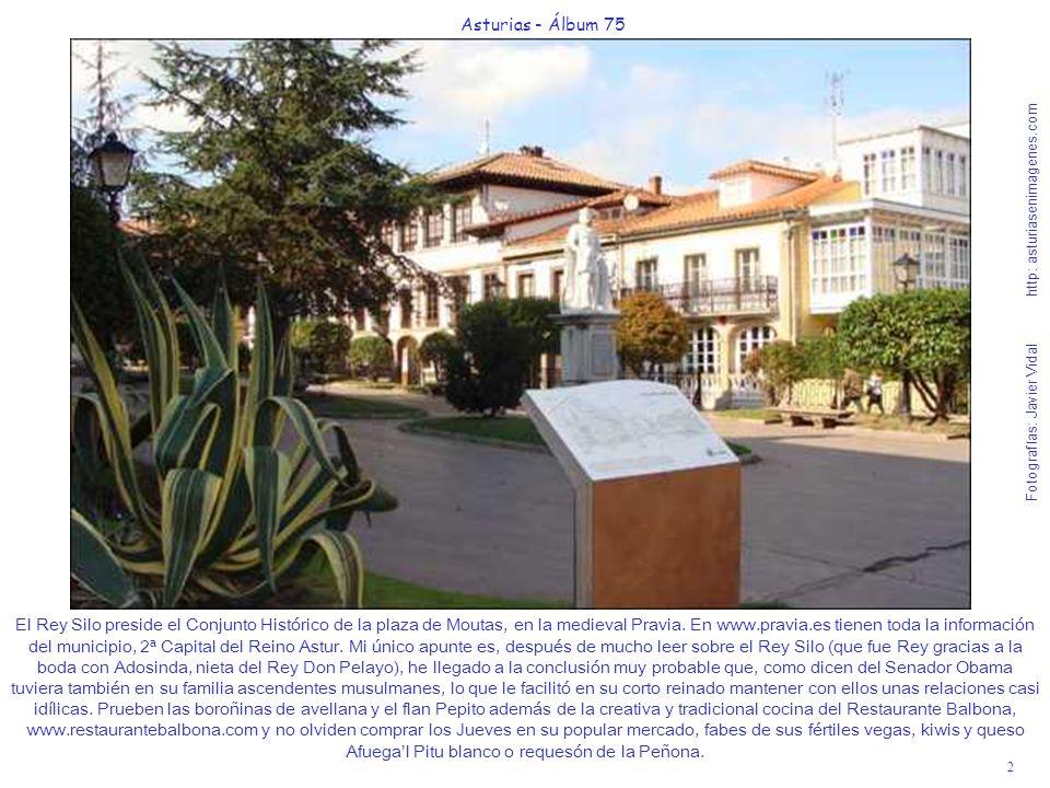 2 Asturias - Álbum 75 Fotografías: Javier Vidal http: asturiasenimagenes.com El Rey Silo preside el Conjunto Histórico de la plaza de Moutas, en la me
