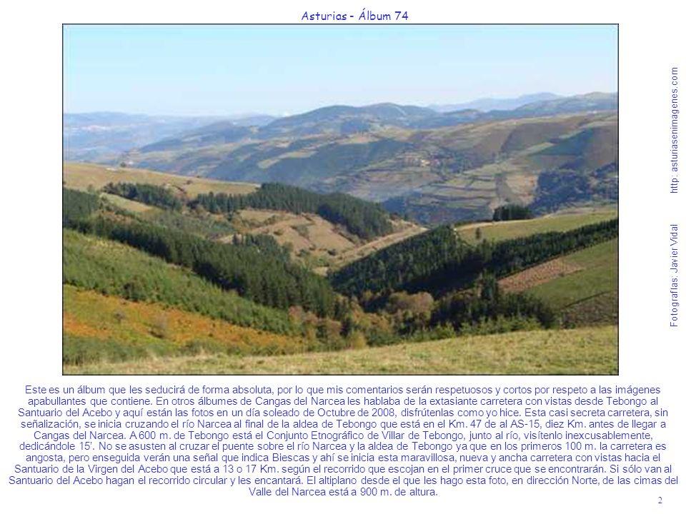 2 Asturias - Álbum 74 Fotografías: Javier Vidal http: asturiasenimagenes.com Este es un álbum que les seducirá de forma absoluta, por lo que mis comen