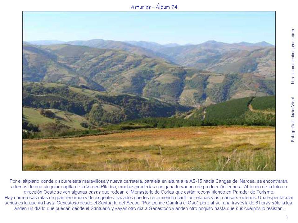 3 Asturias - Álbum 74 Fotografías: Javier Vidal http: asturiasenimagenes.com Por el altiplano donde discurre esta maravillosa y nueva carretera, paral