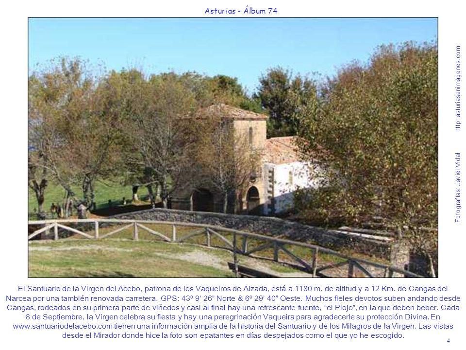 4 Asturias - Álbum 74 Fotografías: Javier Vidal http: asturiasenimagenes.com El Santuario de la Virgen del Acebo, patrona de los Vaqueiros de Alzada,