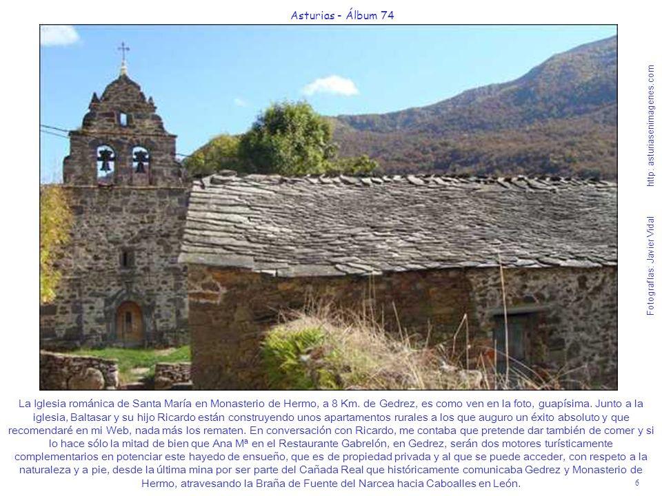 6 Asturias - Álbum 74 Fotografías: Javier Vidal http: asturiasenimagenes.com La Iglesia románica de Santa María en Monasterio de Hermo, a 8 Km. de Ged