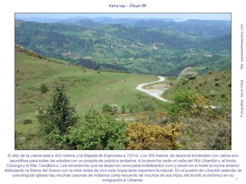 5 Asturias - Álbum ññ Fotografías: Javier Vidal http: asturiasenimagenes.com El alto de la Llama está a 420 metros y la Majada de Espineres a 720 m. L