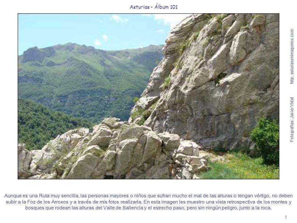 5 Asturias - Álbum 101 Fotografías: Javier Vidal http: asturiasenimagenes.com Aunque es una Ruta muy sencilla, las personas mayores o niños que sufran