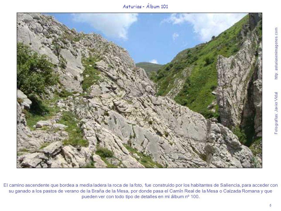6 Asturias - Álbum 101 Fotografías: Javier Vidal http: asturiasenimagenes.com El camino ascendente que bordea a media ladera la roca de la foto, fue c