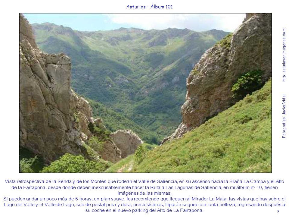 10 Asturias - Álbum 101 Fotografías: Javier Vidal http: asturiasenimagenes.com Ya salvado el paso pétreo en altura sobre la Foz de los Arroxos, se desciende reencontrándonos con el idílico arroyo y nos recreamos escuchando su seductora canción.