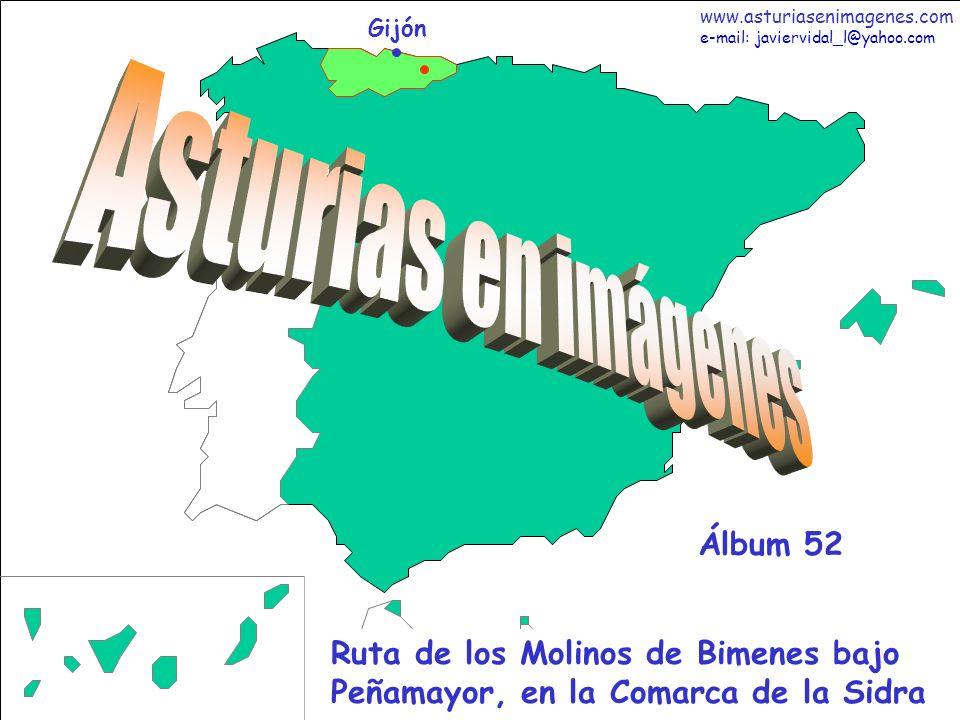 1 Asturias - Álbum 52 Gijón Ruta de los Molinos de Bimenes bajo Peñamayor, en la Comarca de la Sidra Álbum 52 www.asturiasenimagenes.com e-mail: javie