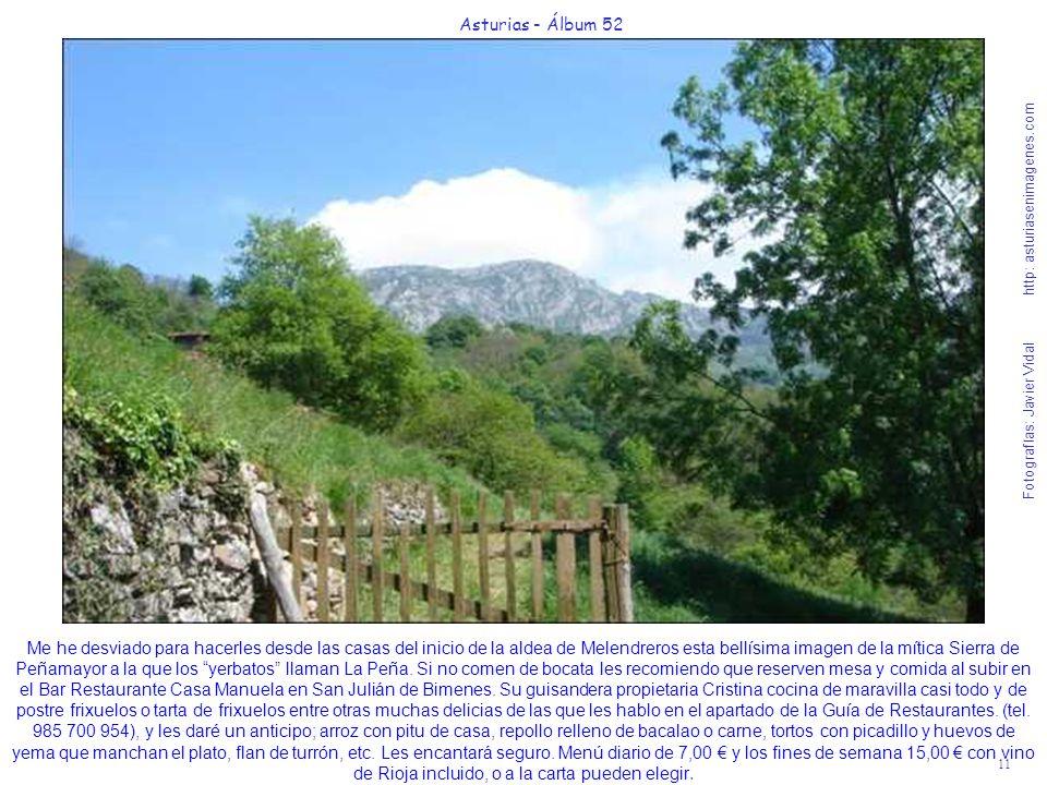 11 Asturias - Álbum 52 Fotografías: Javier Vidal http: asturiasenimagenes.com Me he desviado para hacerles desde las casas del inicio de la aldea de M