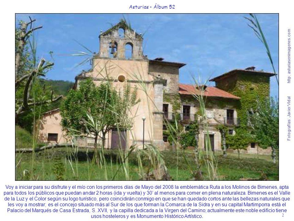 2 Asturias - Álbum 52 Fotografías: Javier Vidal http: asturiasenimagenes.com Voy a iniciar para su disfrute y el mío con los primeros días de Mayo del