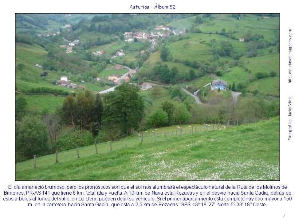 3 Asturias - Álbum 52 Fotografías: Javier Vidal http: asturiasenimagenes.com El día amaneció brumoso, pero los pronósticos son que el sol nos alumbrar