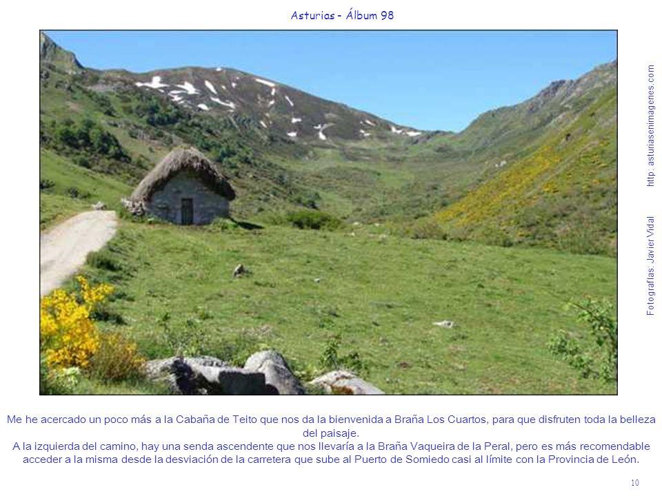 10 Asturias - Álbum 98 Fotografías: Javier Vidal http: asturiasenimagenes.com Me he acercado un poco más a la Cabaña de Teito que nos da la bienvenida