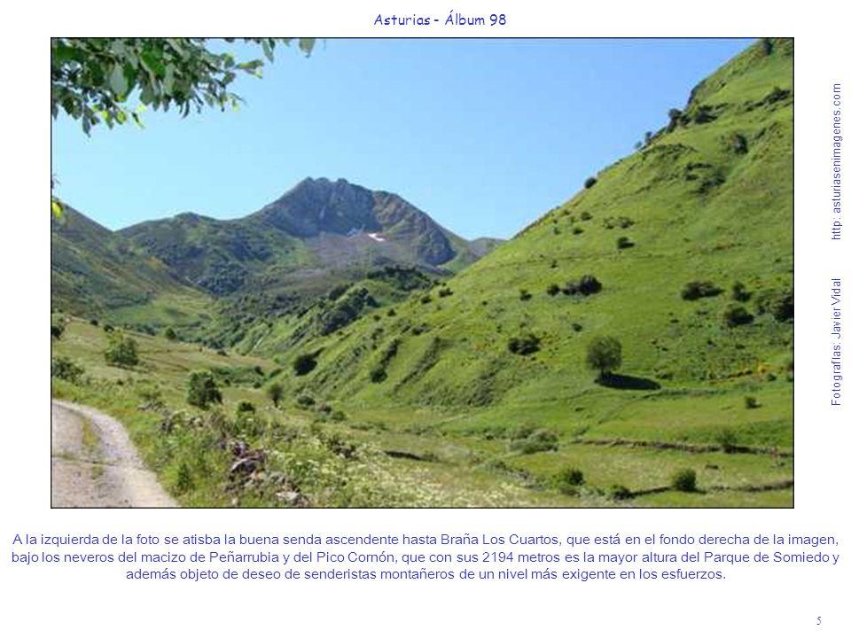 5 Asturias - Álbum 98 Fotografías: Javier Vidal http: asturiasenimagenes.com A la izquierda de la foto se atisba la buena senda ascendente hasta Braña