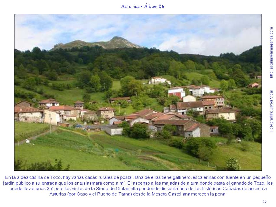 10 Asturias - Álbum 56 Fotografías: Javier Vidal http: asturiasenimagenes.com En la aldea casina de Tozo, hay varias casas rurales de postal. Una de e