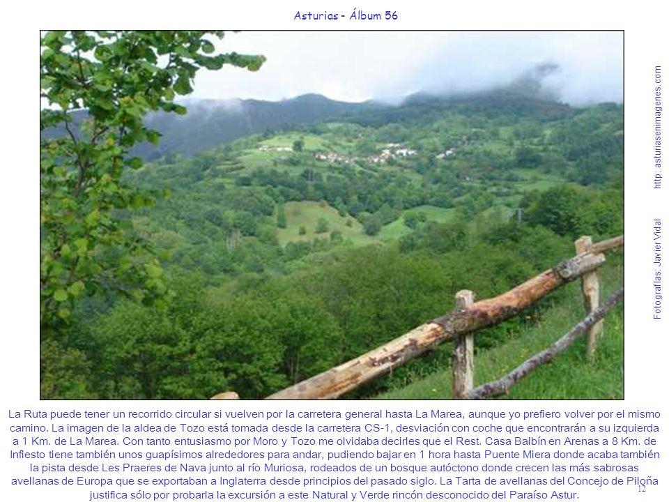12 Asturias - Álbum 56 Fotografías: Javier Vidal http: asturiasenimagenes.com La Ruta puede tener un recorrido circular si vuelven por la carretera ge