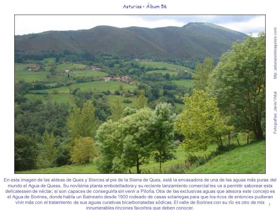 5 Asturias - Álbum 56 Fotografías: Javier Vidal http: asturiasenimagenes.com En esta imagen de las aldeas de Ques y Bierces al pie de la Sierra de Que