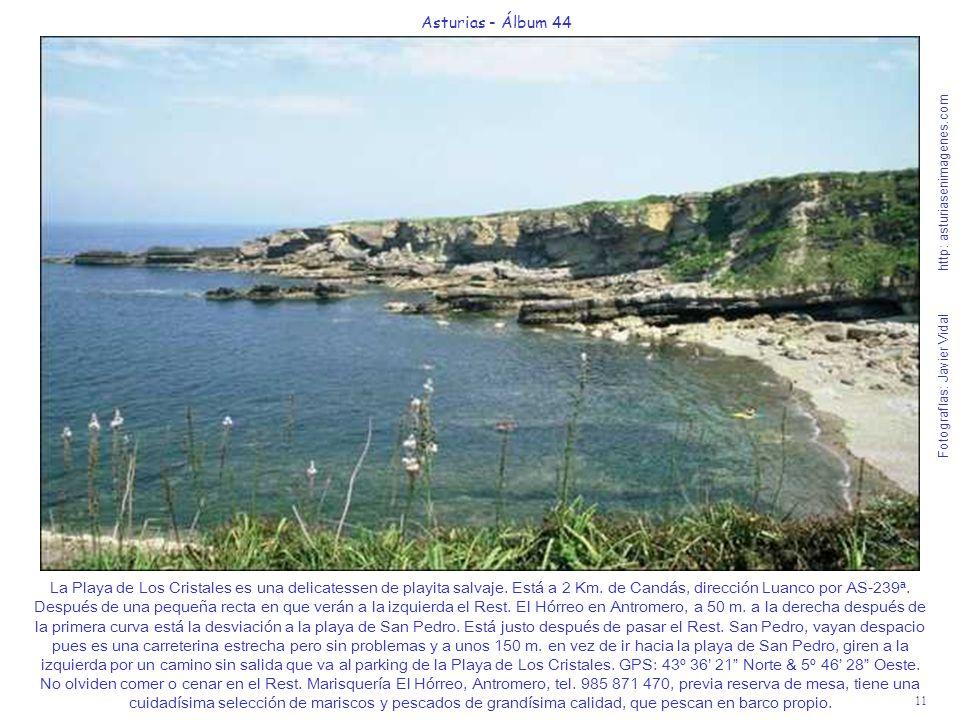 11 Asturias - Álbum 44 Fotografías: Javier Vidal http: asturiasenimagenes.com La Playa de Los Cristales es una delicatessen de playita salvaje. Está a