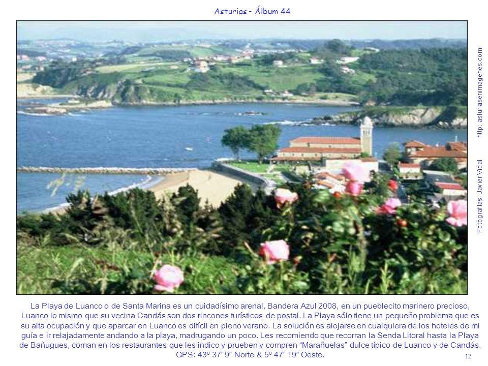 12 Asturias - Álbum 44 Fotografías: Javier Vidal http: asturiasenimagenes.com La Playa de Luanco o de Santa Marina es un cuidadísimo arenal, Bandera A