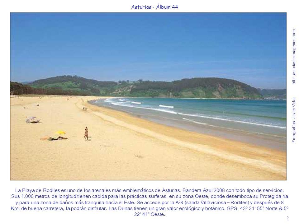 3 Asturias - Álbum 44 Fotografías: Javier Vidal http: asturiasenimagenes.com La Playa de Rodiles como ven (en la foto de invierno) está bordeada al Oeste por la Ría de Villaviciosa que es un espacio protegido como Reserva Natural Parcial.