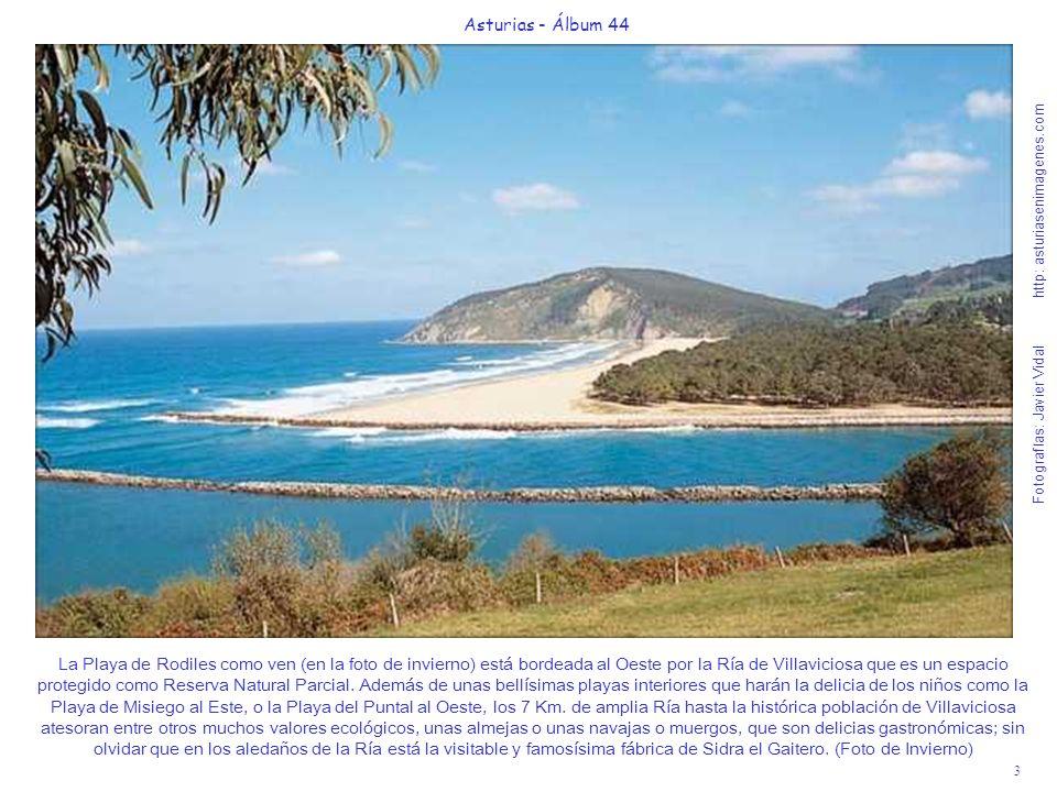 3 Asturias - Álbum 44 Fotografías: Javier Vidal http: asturiasenimagenes.com La Playa de Rodiles como ven (en la foto de invierno) está bordeada al Oe