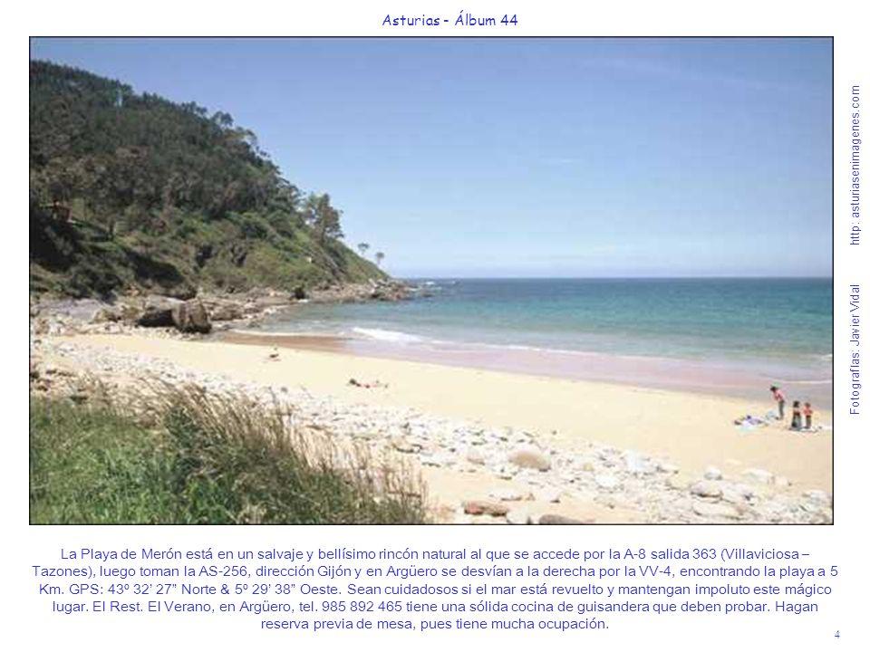 4 Asturias - Álbum 44 Fotografías: Javier Vidal http: asturiasenimagenes.com La Playa de Merón está en un salvaje y bellísimo rincón natural al que se