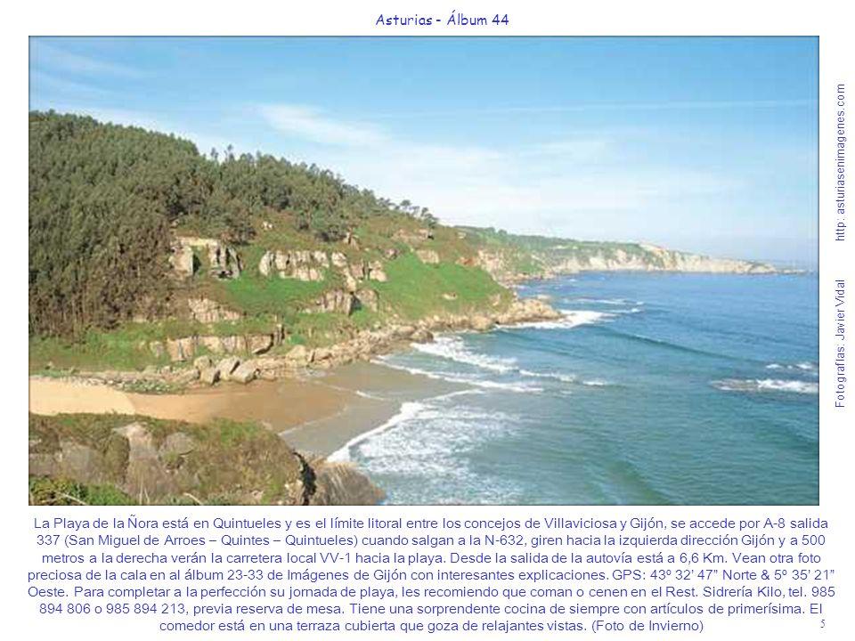 5 Asturias - Álbum 44 Fotografías: Javier Vidal http: asturiasenimagenes.com La Playa de la Ñora está en Quintueles y es el límite litoral entre los c