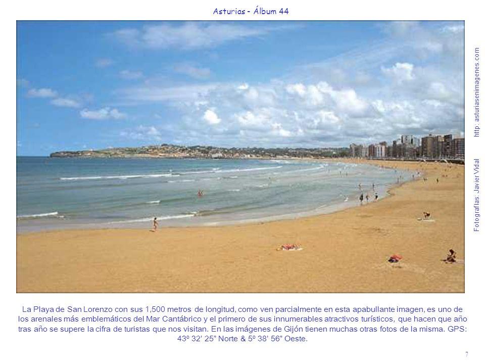 7 Asturias - Álbum 44 Fotografías: Javier Vidal http: asturiasenimagenes.com La Playa de San Lorenzo con sus 1,500 metros de longitud, como ven parcia