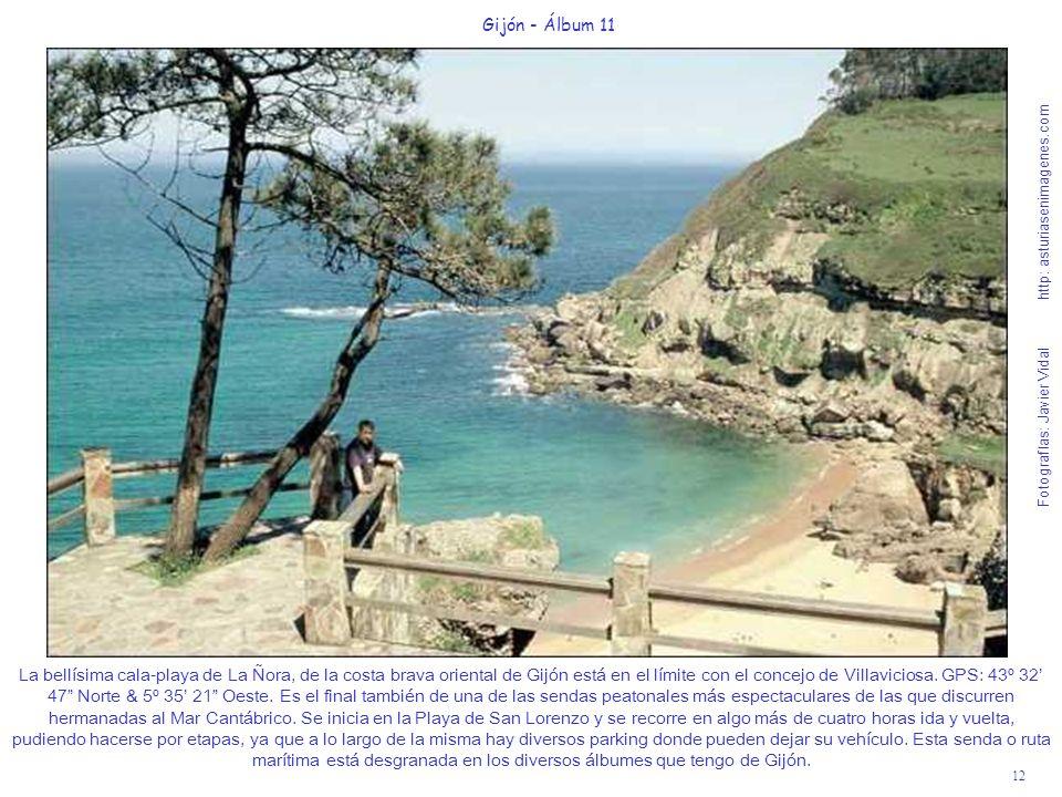 12 Gijón - Álbum 11 Fotografías: Javier Vidal http: asturiasenimagenes.com La bellísima cala-playa de La Ñora, de la costa brava oriental de Gijón est