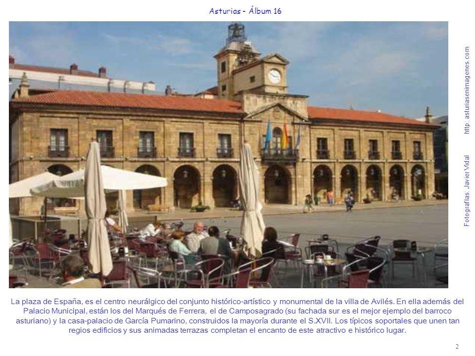 2 Asturias - Álbum 16 Fotografías: Javier Vidal http: asturiasenimagenes.com La plaza de España, es el centro neurálgico del conjunto histórico-artíst