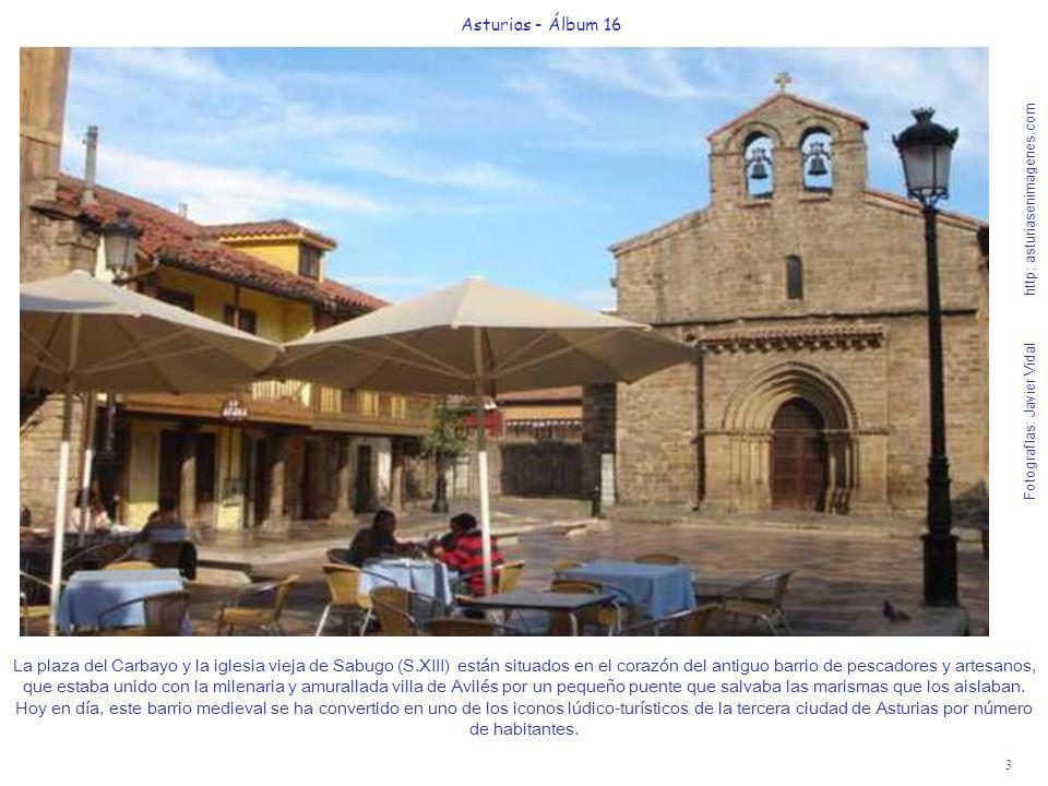 3 Asturias - Álbum 16 Fotografías: Javier Vidal http: asturiasenimagenes.com La plaza del Carbayo y la iglesia vieja de Sabugo (S.XIII) están situados
