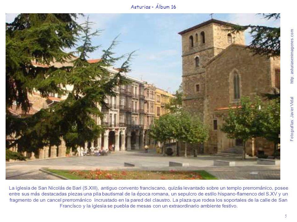 5 Asturias - Álbum 16 Fotografías: Javier Vidal http: asturiasenimagenes.com La iglesia de San Nicolás de Bari (S.XIII), antiguo convento franciscano,