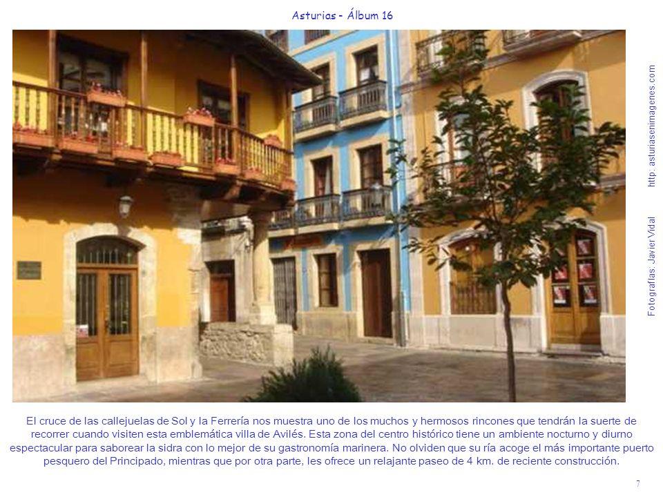 8 Asturias - Álbum 16 Fotografías: Javier Vidal http: asturiasenimagenes.com Inicio de los soportales de la popular y bulliciosa calle de Galiana, justo enfrente del parque de Ferrera.
