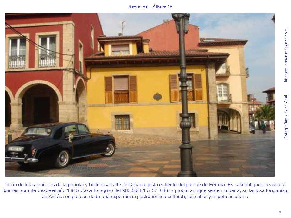 8 Asturias - Álbum 16 Fotografías: Javier Vidal http: asturiasenimagenes.com Inicio de los soportales de la popular y bulliciosa calle de Galiana, jus