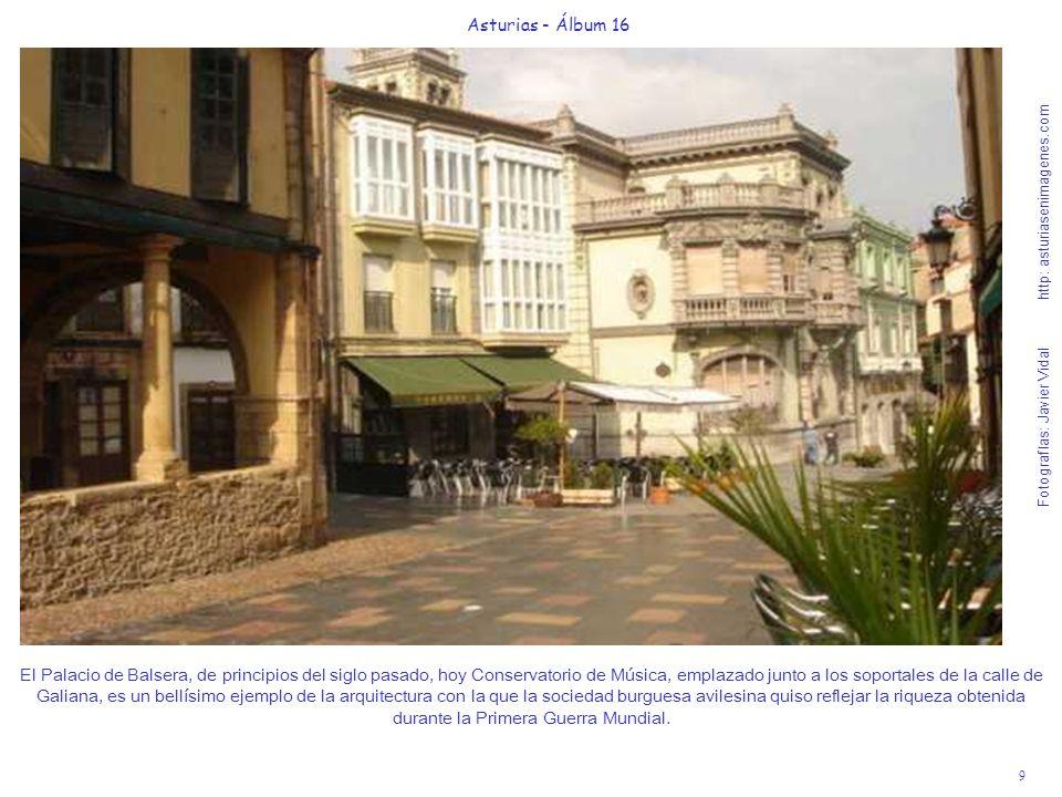 9 Asturias - Álbum 16 Fotografías: Javier Vidal http: asturiasenimagenes.com El Palacio de Balsera, de principios del siglo pasado, hoy Conservatorio