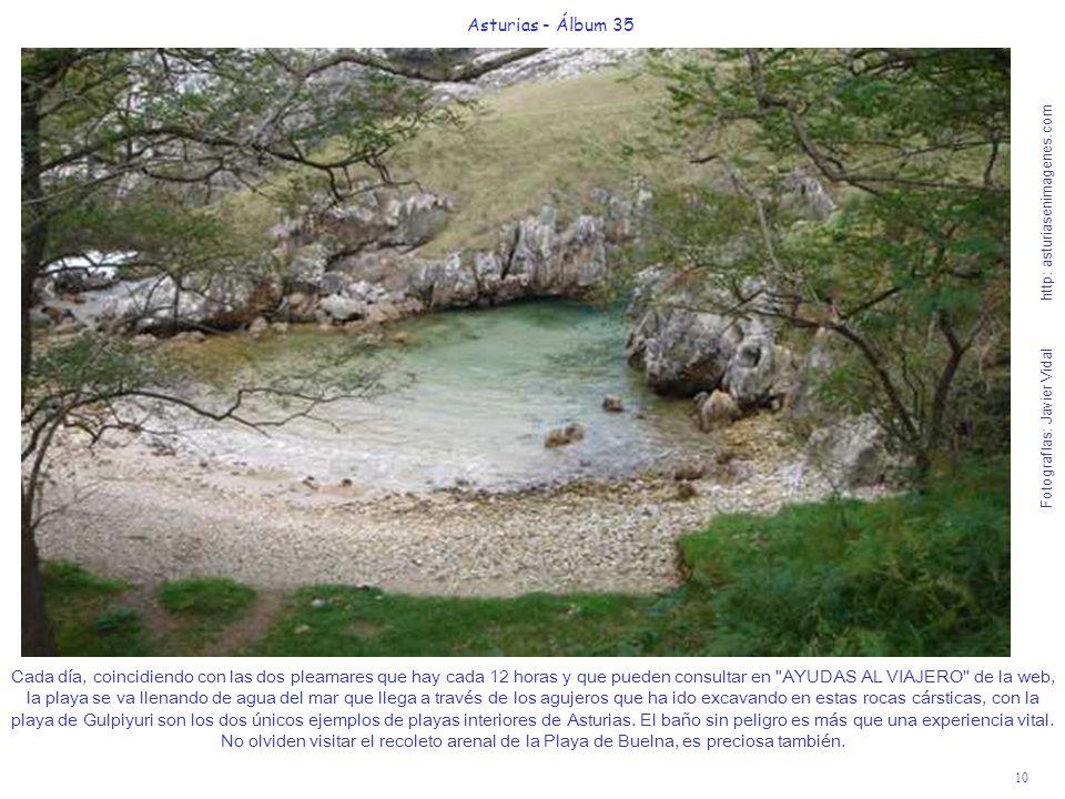 10 Asturias - Álbum 35 Fotografías: Javier Vidal http: asturiasenimagenes.com Cada día, coincidiendo con las dos pleamares que hay cada 12 horas y que