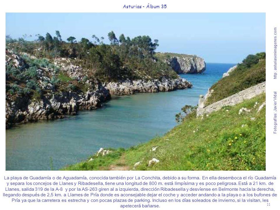 11 Asturias - Álbum 35 Fotografías: Javier Vidal http: asturiasenimagenes.com La playa de Guadamía o de Aguadamía, conocida también por La Conchita, d