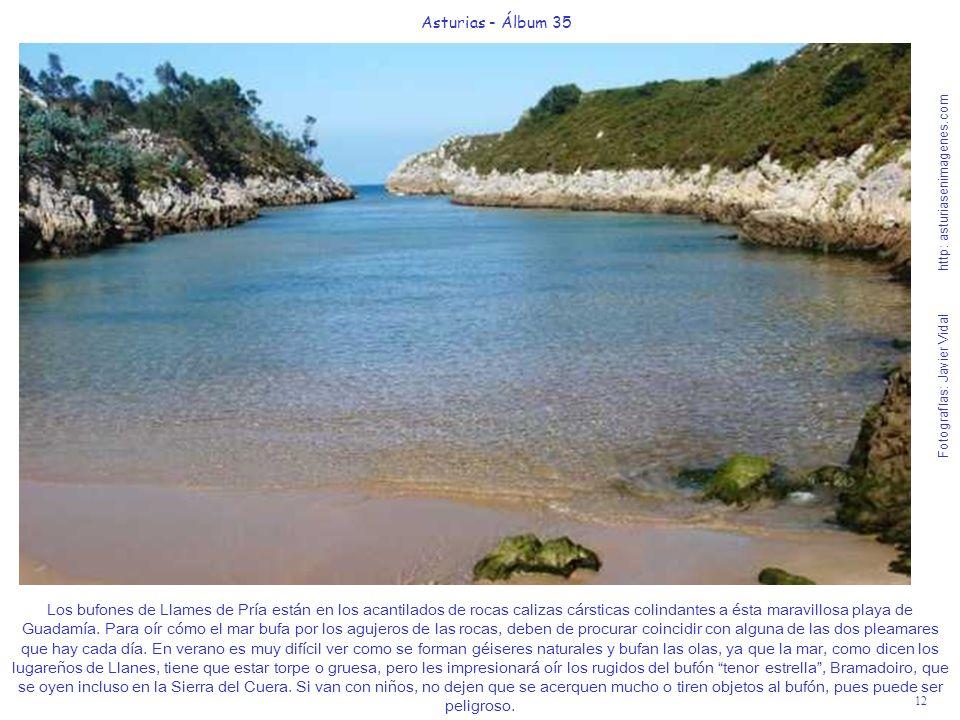 12 Asturias - Álbum 35 Fotografías: Javier Vidal http: asturiasenimagenes.com Los bufones de Llames de Pría están en los acantilados de rocas calizas