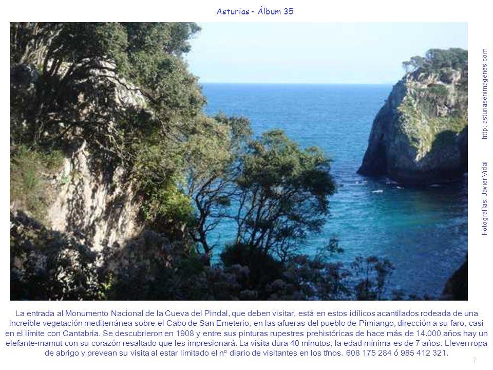 7 Asturias - Álbum 35 Fotografías: Javier Vidal http: asturiasenimagenes.com La entrada al Monumento Nacional de la Cueva del Pindal, que deben visita